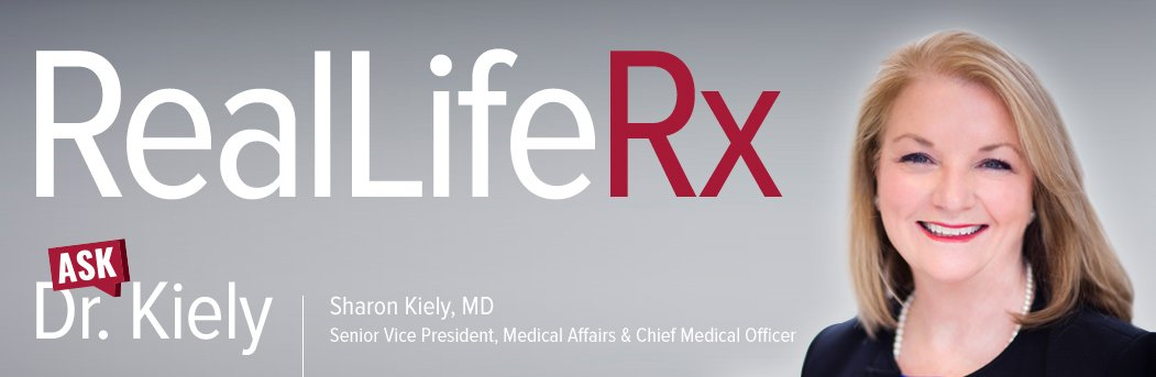 RealLifeRx Blog: Ask Dr. Sharon Kiely, Chief Medical Officer