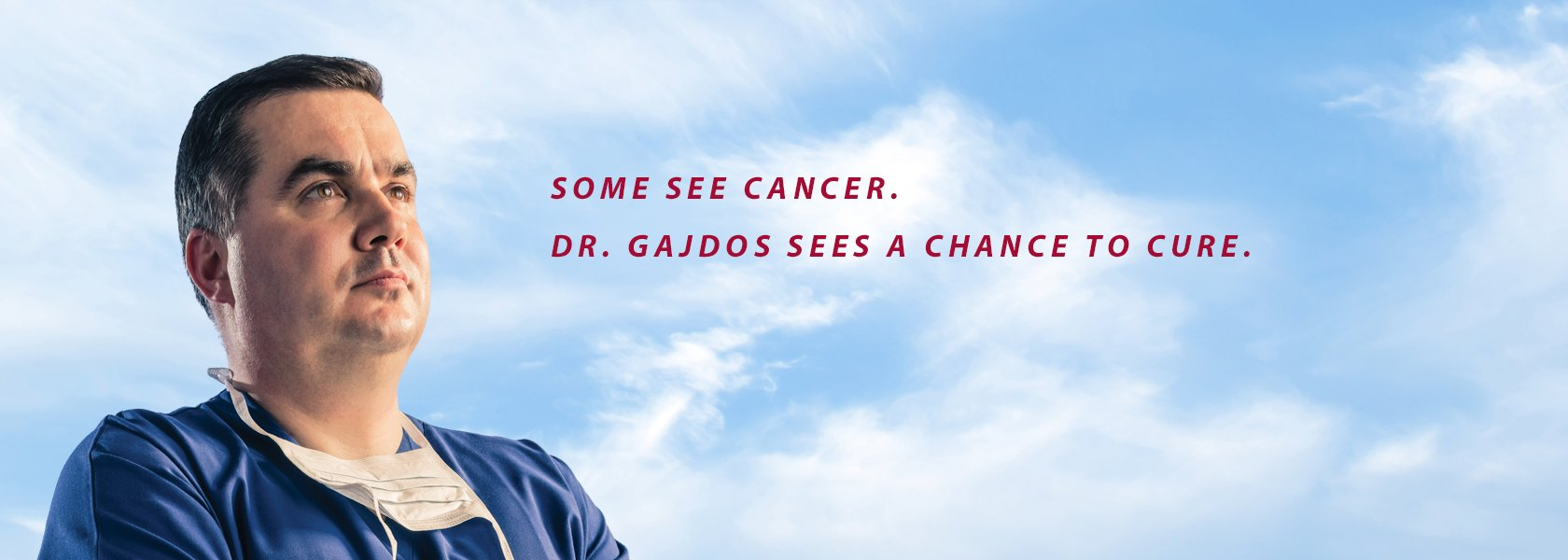 Some see cancer. Dr. Gajdos sees a chance to cure.